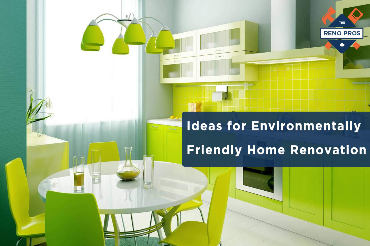 Ideas for environmentally friendly home renovation for Eco friendly home ideas
