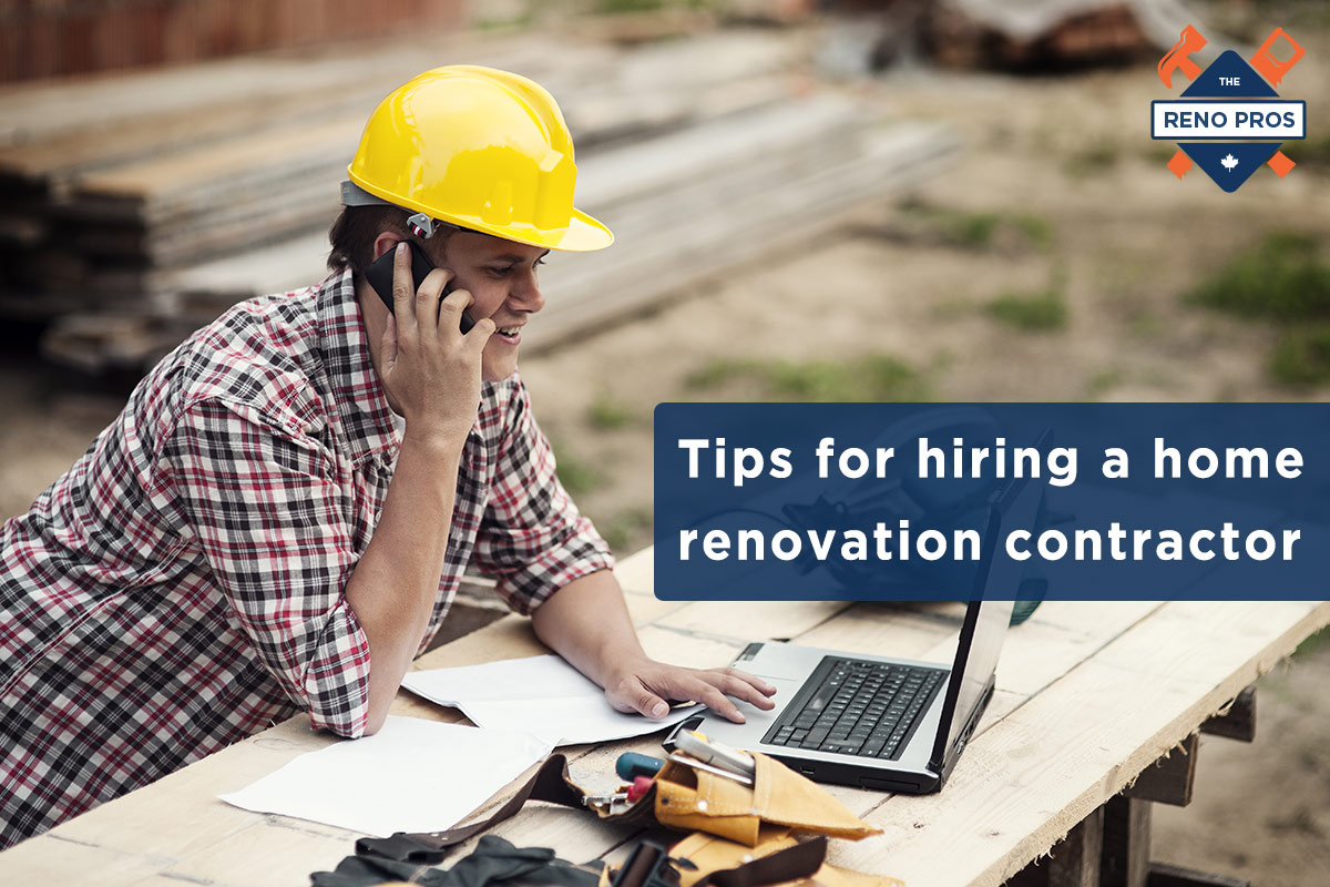 Tips for hiring a home renovation contractor in toronto for Home construction contract tips